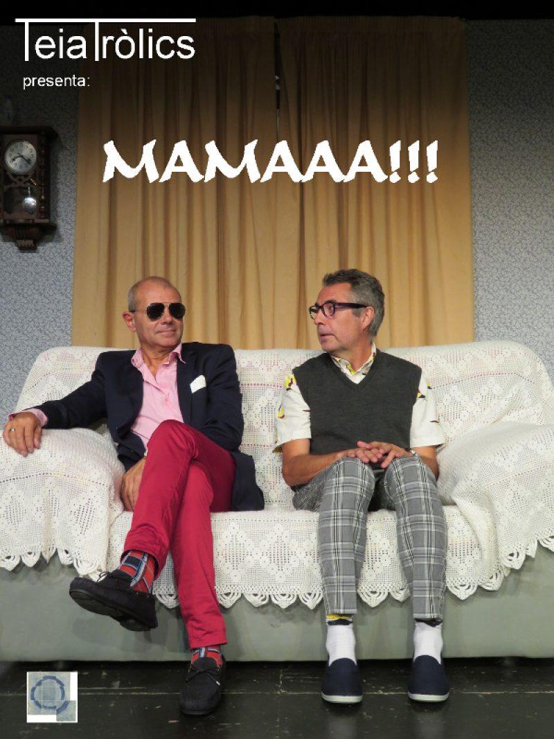 Obra de teatre MAMAAA!!!